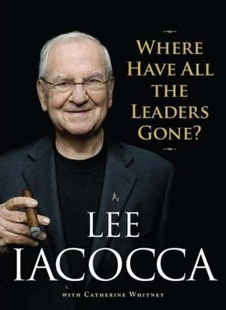 Where Have All the Leaders Gone? by Lee Iacocca