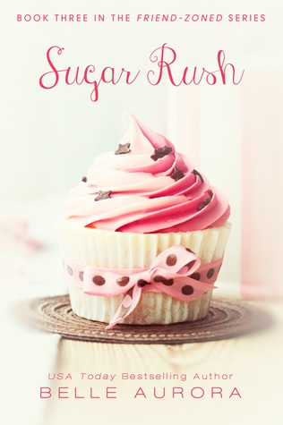 Sugar Rush (Friend-Zoned, #3)