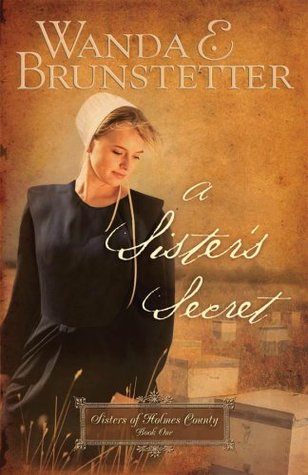A Sister's Secret by Wanda E. Brunstetter