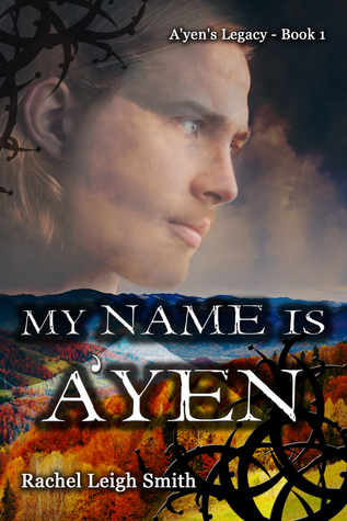 Free download My Name Is A'yen (A'yen's Legacy #1) by Rachel Leigh Smith iBook