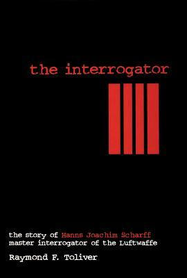 The Interrogator by Raymond F. Toliver