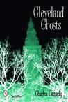 Cleveland Ghosts: Nights of the Working Dead in the Modern Midwest