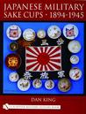 Japanese Military Sake Cups 1894-1945