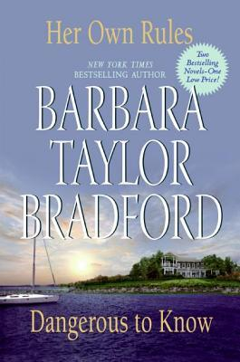 Her Own Rules/Dangerous to Know by Barbara Taylor Bradford