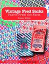 Vintage Feed Sacks: Fabric from the Farm