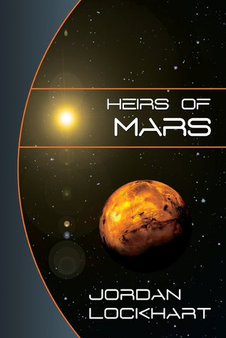Heirs of Mars by Jordan Lockhart