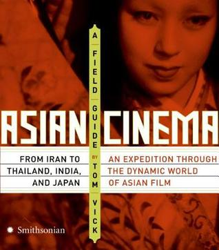 Asian Cinema by Tom Vick