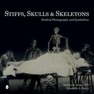 Stiffs, Skulls & Skeletons: Medical Photography and Symbolism