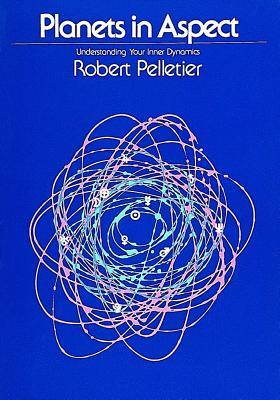 Planets in Aspect by Robert Pelletier