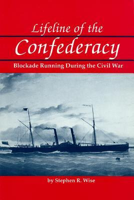 Lifeline of the Confederacy: Blockade Running During the Civil War (Studies in Maritime History)