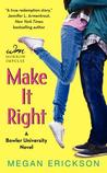 Make it Right (Bowler University, #2)