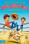 Devotions for Super Average Kids, Book 2: 30 Adventures with God for Kids Who Like to Laugh