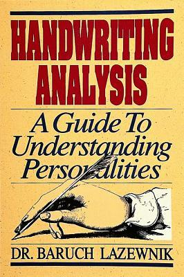 Handwriting Analysis Guide to by Baruch M. Lazewnik