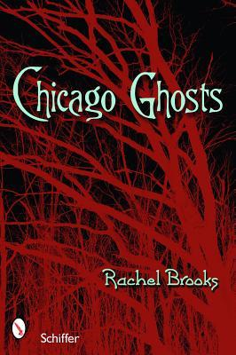 Chicago Ghosts by Rachel Brooks