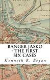 Banger Jasko - The First Six Cases