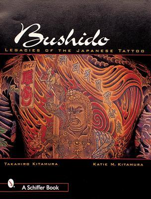 bushido the legacy of japanese tattoo by takahiro kitamura reviews discussion bookclubs lists. Black Bedroom Furniture Sets. Home Design Ideas