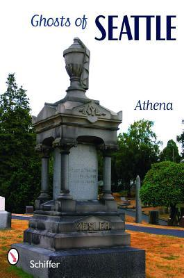 Ghosts of Seattle by Athena