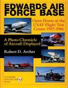 Edwards Air Force Base: Open House at the USAF Flight Test Center 1957-1966: A Photo Chronicle of Aircraft Displayed