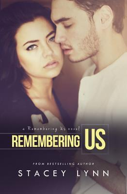 Remembering Us by Stacey  Lynn