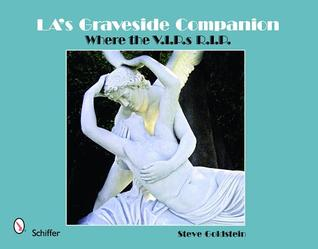 LA's Graveside Companion: Where the V.I.P.S R.I.P.