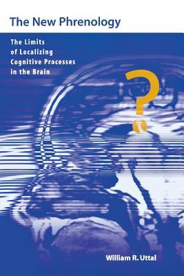 The New Phrenology: The Limits of Localizing Cognitive Processes in the Brain