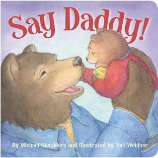 Say Daddy! by Michael Shoulders