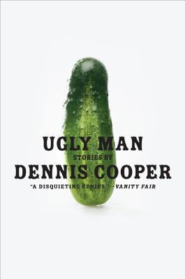 Ugly Man by Dennis Cooper