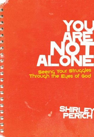 You Are Not Alone: Seeing Your Struggles Through the Eyes of God (Invert)
