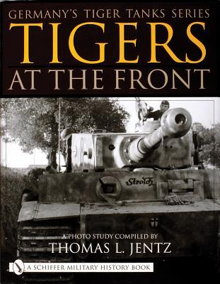 Tigers At the Front (Germany's Tiger Tanks)