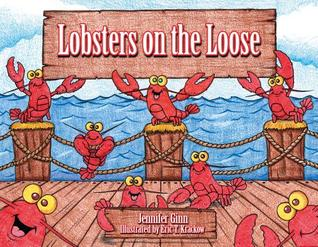 Lobsters on the Loose by Jennifer Ginn
