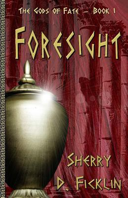 Foresight by Sherry D. Ficklin