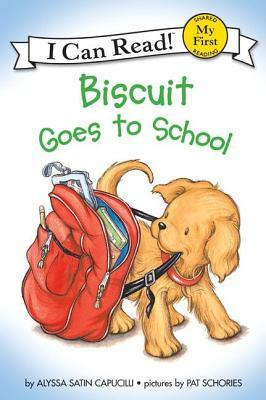Biscuit Goes to School (My First I Can Read Book Series)