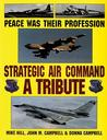 Peace Was Their Profession: Strategic Air Command-A Tribute