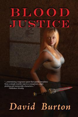 Blood Justice by David  Burton