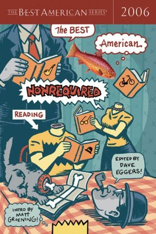 The Best American Nonrequired Reading 2006 by Dave Eggers