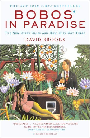 Bobos in Paradise by David  Brooks