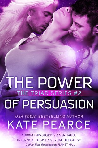 The Power Of Persuasion (Triad, #2)