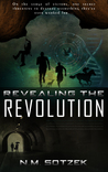 Revealing the Revolution by N.M. Sotzek