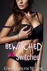 Bewitched and Switched (Reluctant Gender Transformation Mind Control Erotica)
