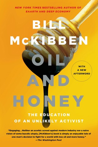 Find Oil and Honey: The Education of an Unlikely Activist PDB by Bill McKibben
