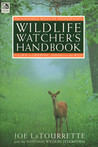 The National Wildlife Federation's Wildlife Watcher's Handbook: A Guide to Observing Animals in the Wild
