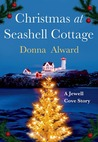 Christmas at Seashell Cottage by Donna Alward