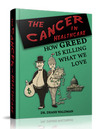The Cancer in Healthcare: How Greed Is Killing What We Love