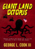 Giant Land Octopus by George L. Cook III