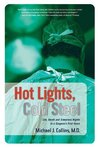 Hot Lights, Cold Steel by Michael J. Collins
