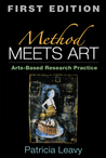 Method Meets Art, First Edition: Arts-Based Research Practice
