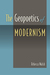 The Geopoetics of Modernism by Rebecca Walsh