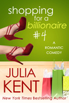 Shopping for a Billionaire 4 (Shopping for a Billionaire, #4)