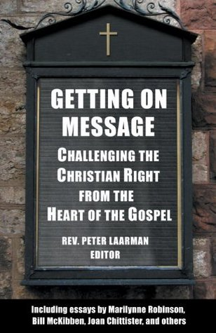 Getting on Message: Challenging the Christian Right from the Heart of the Gospel