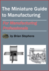 The Miniature Guide to Manufacturing